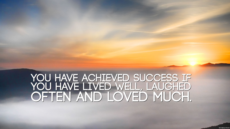anonymous_quote_you_have_achieved_success_if_you_have_lived_well_laughed_often_and_loved_much_5678