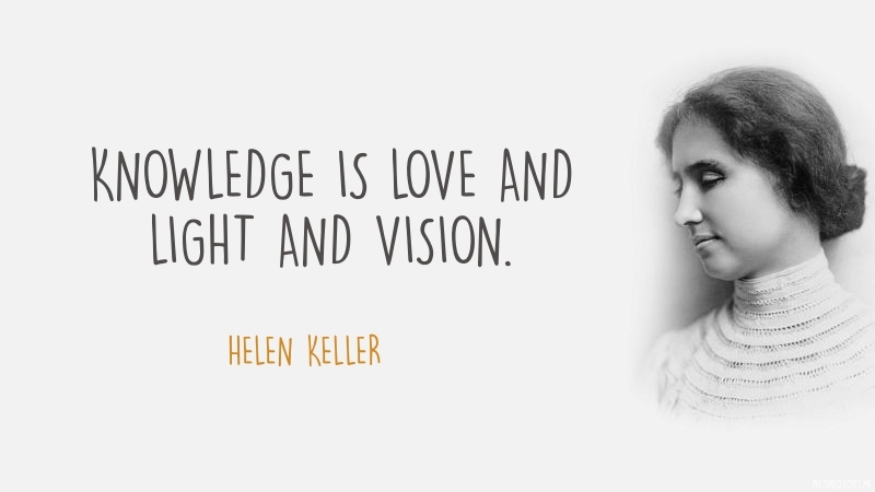helen_keller_quote_knowledge_is_love_and_light_and_vision_5435