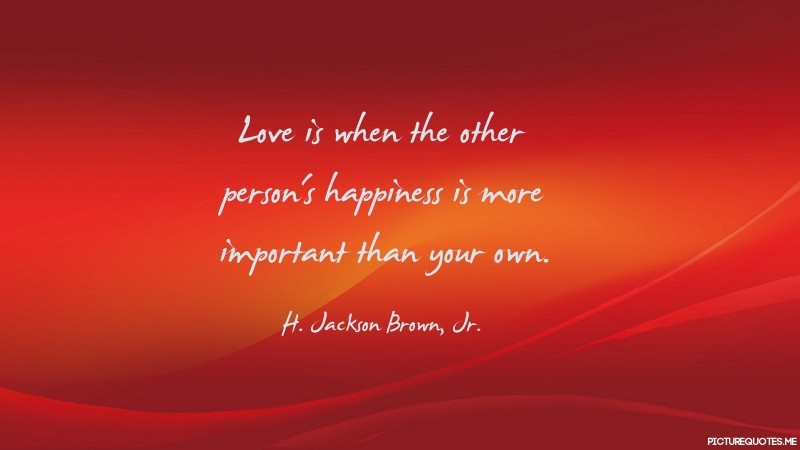love_is_when_the_other_person__s_happiness_is_more_important_than_your_own_120